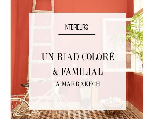 Une maison marocaine : un riad coloré et familial à Marrakech