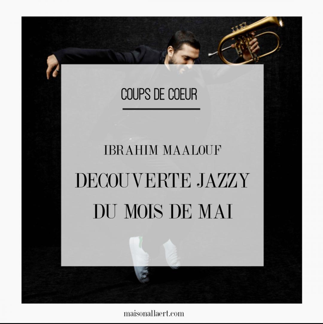Playlist jazz du mois de Mai : le trompettiste Ibrahim Maalouf
